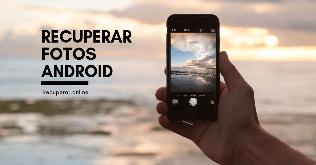 Recuperar Fotos Android